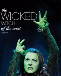 The Wicked Witch of the West *Competition entry*