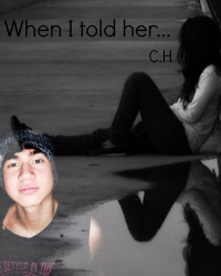 When I told her...  [C.H]