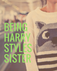 Being Harry styles sister