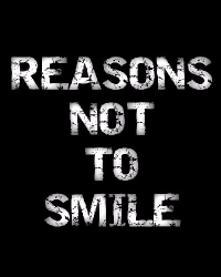 Reasons Not To Smile