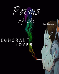 Poems Of The Ignorant Lover