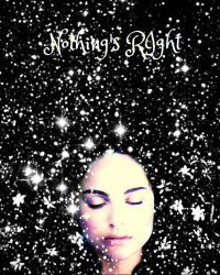 Nothing's Right [FINISHED!]