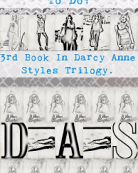 What Am I Supposed To Do? (3rd Book In Darcy Anne Styles Trilogy)