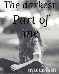 The Darkest Part Of Me
