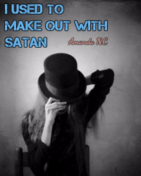 I Used To Make Out With Satan [Single]