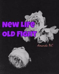 New Life, Old Fight