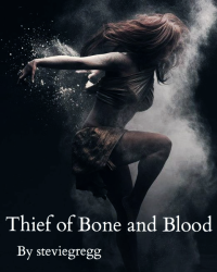 Thief of Bone and Blood