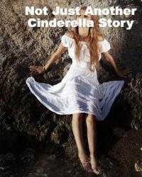 Not Just Another Cinderella Tale