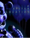 Five Night's at Freddys: Sister Location