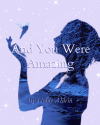 And You Were Amazing