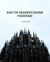 East of Heaven's Divine Fountain