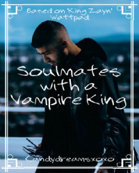 Soulmates with a Vampire King (Zayn Malik, Vampire, Fan Fiction)