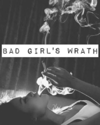 Bad Girl's wrath