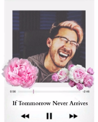 If Tomorrow Never Arrives