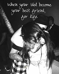 When your idol become your friend, for life