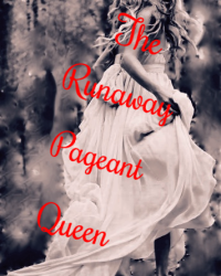 The Runaway Pageant Queen