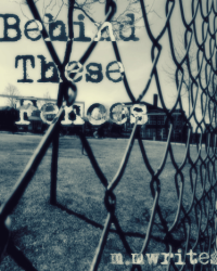 Behind these fences