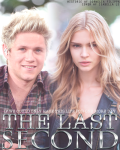 The Last Second // A Niall Horan fanfiction by Cornelia F