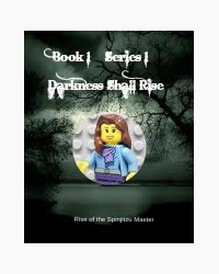 Darkness Shall Rise | Book 1 | Rise of the Spinjitzu Master