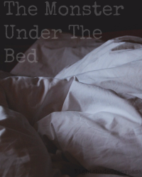 The Monster Under The Bed |One-Shot Competition Entry|