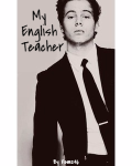 My English Teacher// L.H