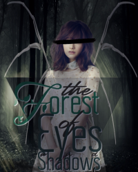 The Forest of Eyes and Shadows