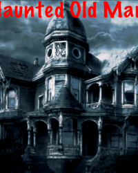 The haunted old mansion