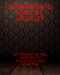 Interrogate Brooke