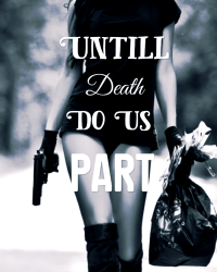 Untill death do us part