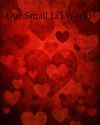 Our Small Li'l World...!!!