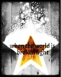 When the world is broken fight