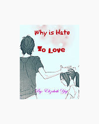 Why Is Hate To Love?