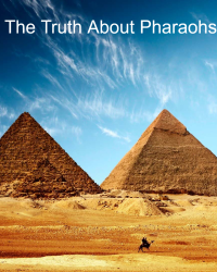 The Truth About Pharaohs