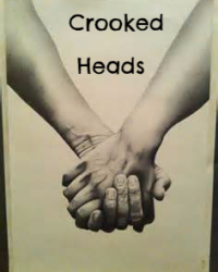 Crooked Heads
