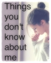 Things that you do not know about me