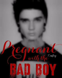 Pregnant with the bad boy