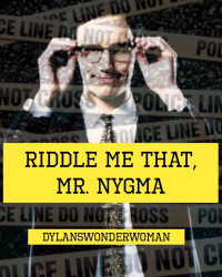 Riddle Me That, Mr. Nygma