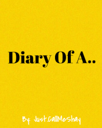 Diary Of A...