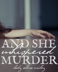 AND SHE WHISPERED, MURDER   A One Direction Fanfiction