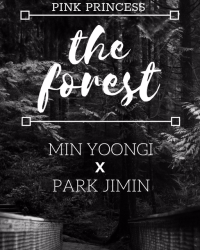 ~ The Forest ~ | Min Yoongi × Park Jimin
