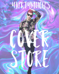YaPrtyMuch's Cover Store [OPEN!!]