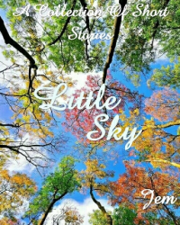 Little Sky - A Collection Of Short Stories
