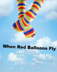 When Red Balloons Fly