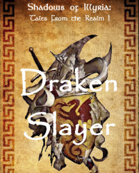 Shadows of Illyria: Draken Slayer