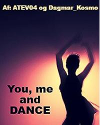 You, me and DANCE