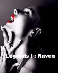 Legends I : Raven