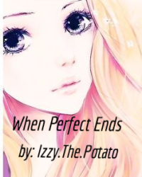 When Perfect Ends