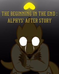 The beginning in the end: Alphys' after story