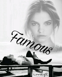 Famous (Harry Styles Fan-Fiction)