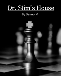 Dr. Slim's House